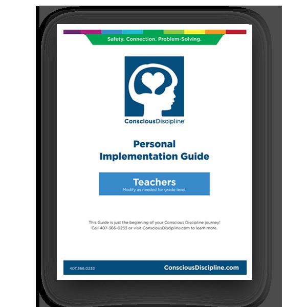 Safety. Connection. Problem-Solving. Conscious Discipline. Personal Implementation Guide - Teachers