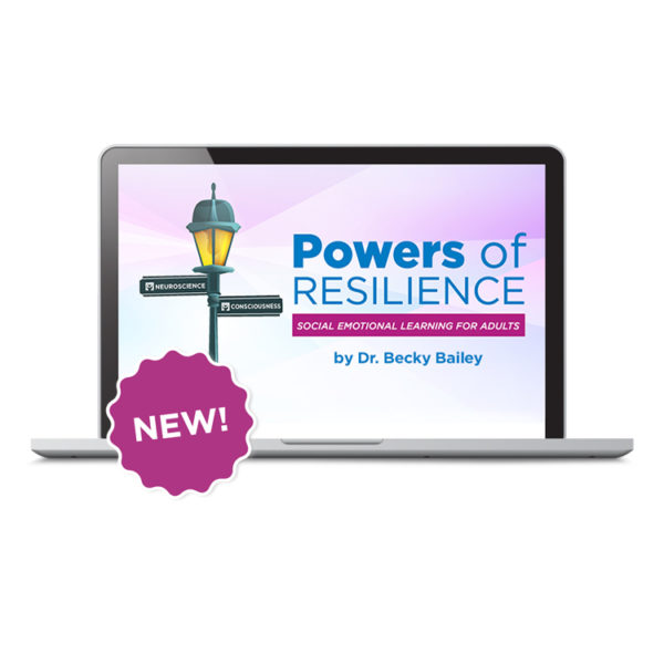 E-Course: Powers of Resilience - SEL for Adults - Seven Powers of Conscious Discipline